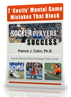 7 costly mental game mistakes that block soccer players success free soccer confidence ebook fandeluxe Choice Image